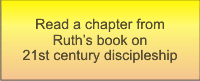 Read a chapter of Ruth's book on 21st century discipleship